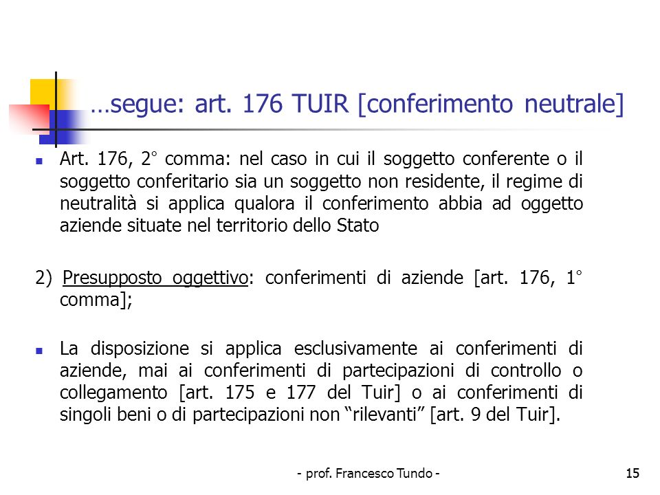 …segue: art. 176 TUIR [conferimento neutrale]
